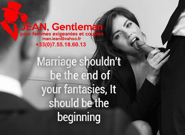 Le marriage devrait etre le début de vos fantasmes avec un escort boy